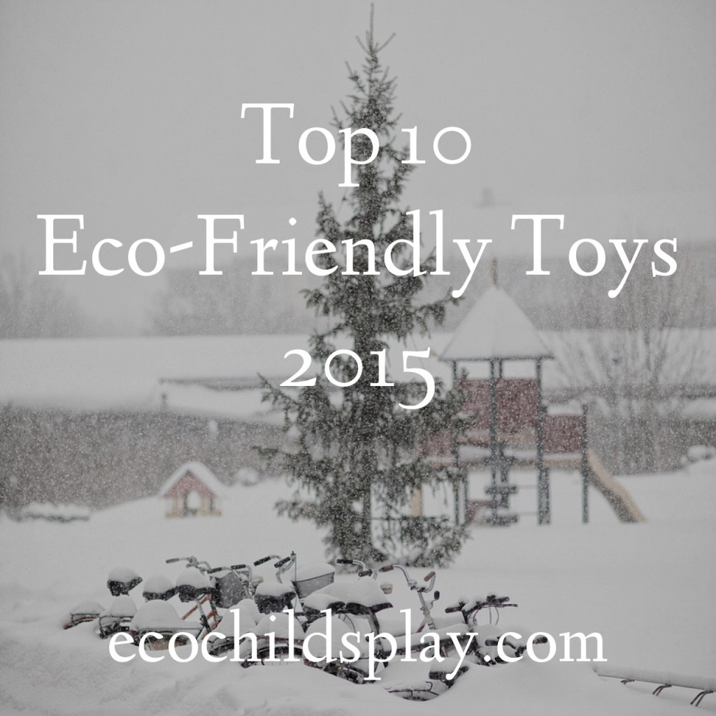 Top 10 Eco-Friendly Toys 2015