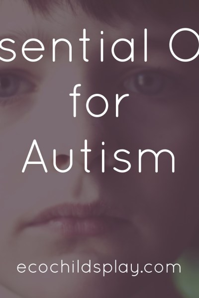 essentials oils for autism