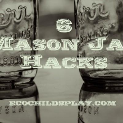 6 Mason Jar hacks!