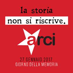 Arci/ La storia non si riscrive. Il 27 gennaio Giornata della Memoria