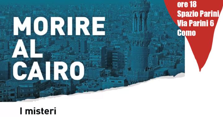 """16 maggio/ Caso Regeni: """"Morire al Cairo"""""""
