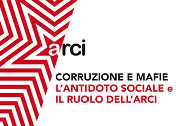 23 settembre/ Milano/ Corruzione e mafie. L'antidoto sociale e il ruolo del'Arci