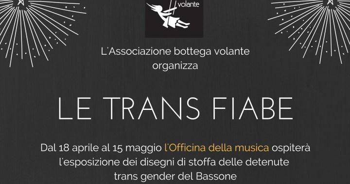 18 aprile/ Le trans fiabe della Bottega volante
