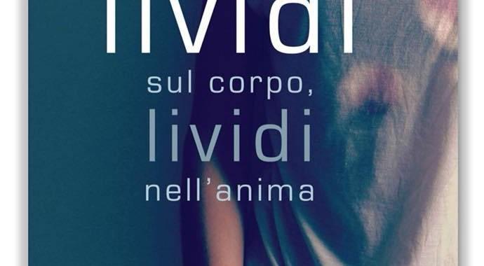 """18 maggio/ Laura Romano presenta """"Lividi sul corpo, lividi nell'anima"""""""