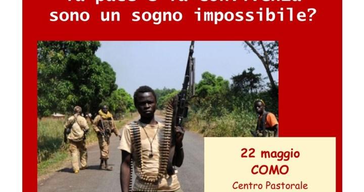 """22 maggio/ """"Repubblica centrafricana: la pace e la convivenza sono un sogno impossibile?"""""""