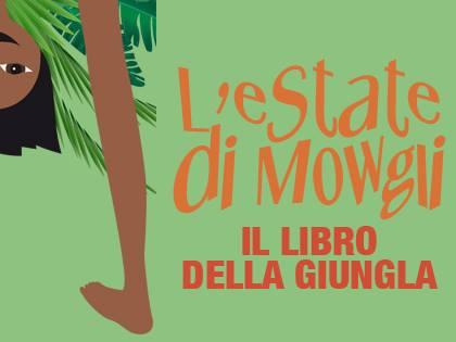 """11 giugno – 7 settembre/ """"L'estate di Mowgli"""". I centri estivi del Teatrogruppo popolare"""