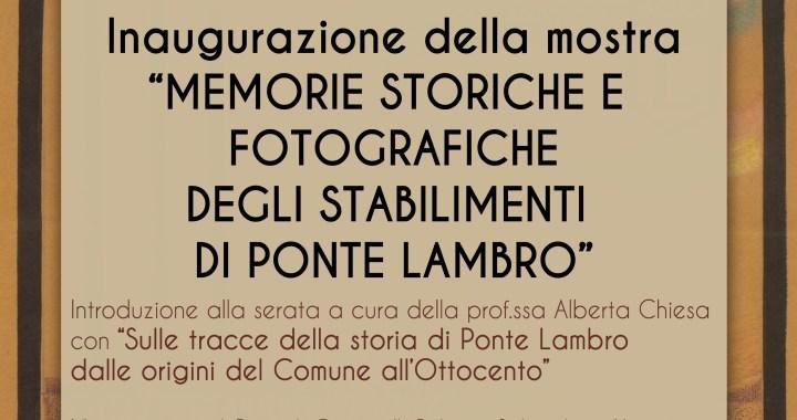 """12 settembre/ Ponte Lambro/ Inaugurazione della mostra """"Memorie storiche e fotografiche degli stabilimenti di Ponte Lambro"""""""