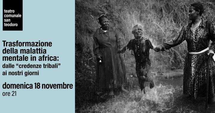 """18 novembre/ Cantù/ """"Trasformazione della malattia mentale in Africa, dalle 'credenze tribali' fino ai giorni nostri"""""""