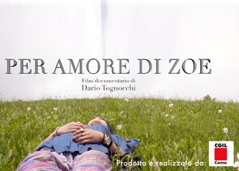 Per amore di Zoe/ Un film-documentario per il IX Congresso Cgil