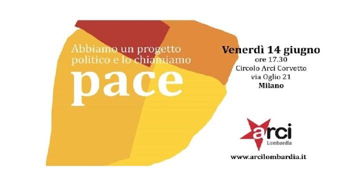 14 giugno/ Abbiamo un progetto politico chiamato Pace
