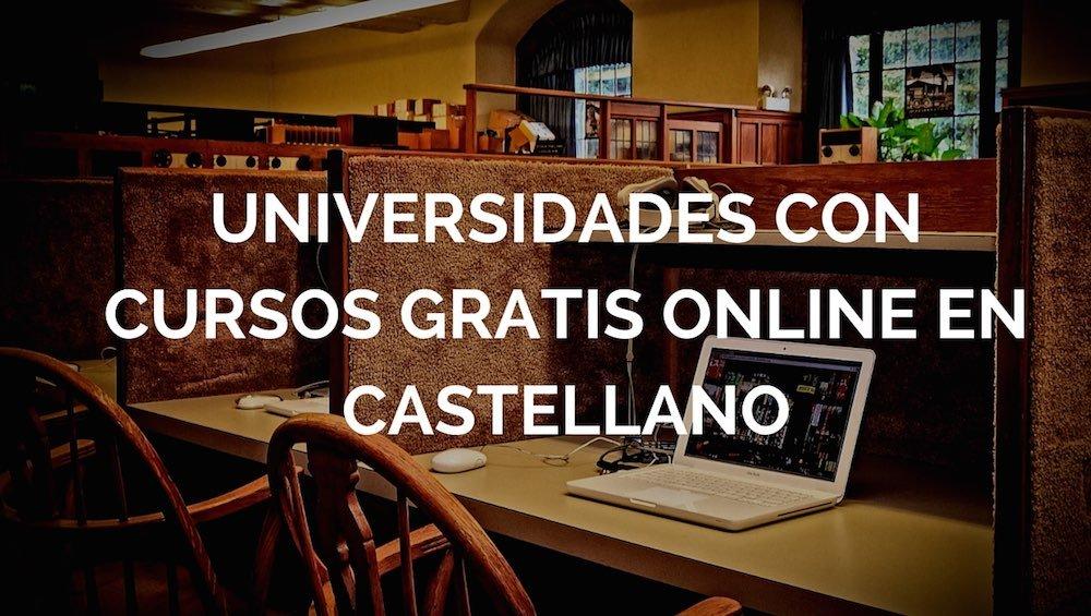 Universidades con cursos gratis online en castellano