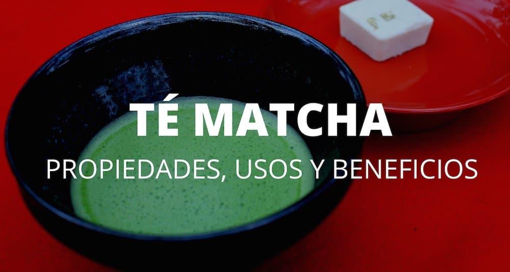 Propiedades, beneficios y usos del té matcha