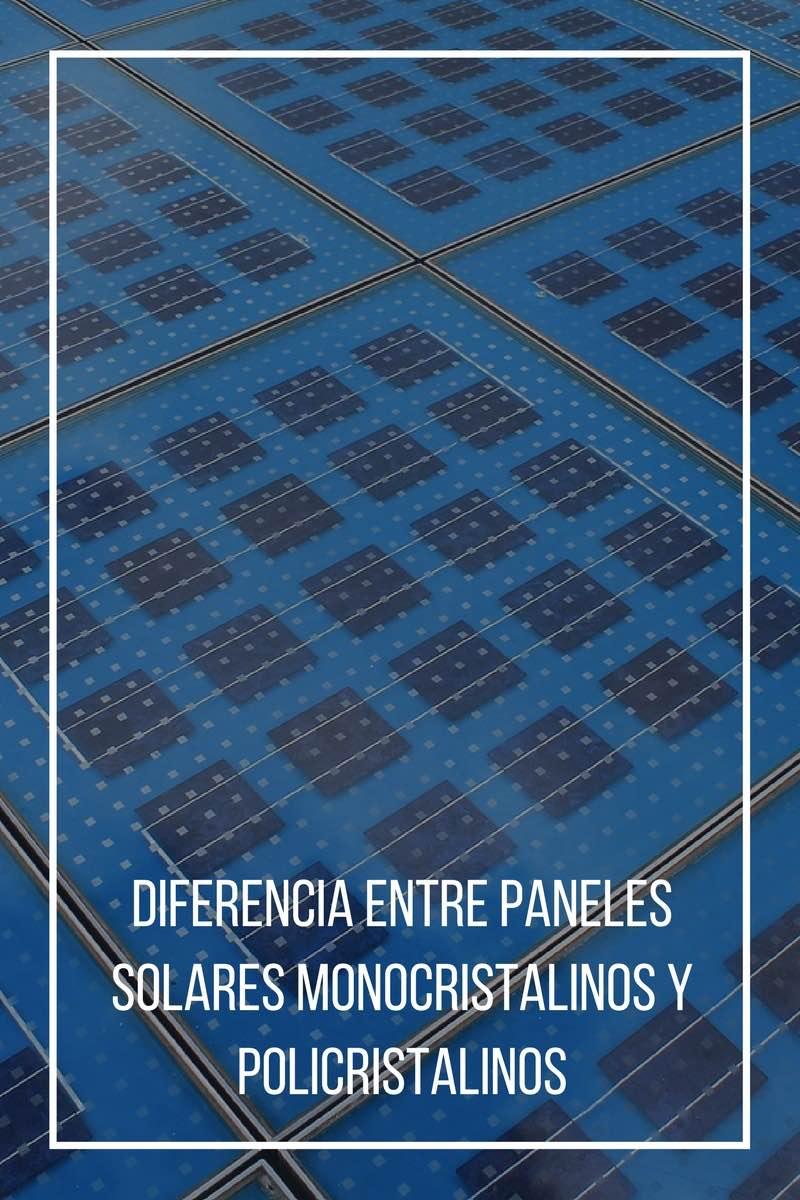 Diferencia entre paneles solares monocristalinos y policristalinos