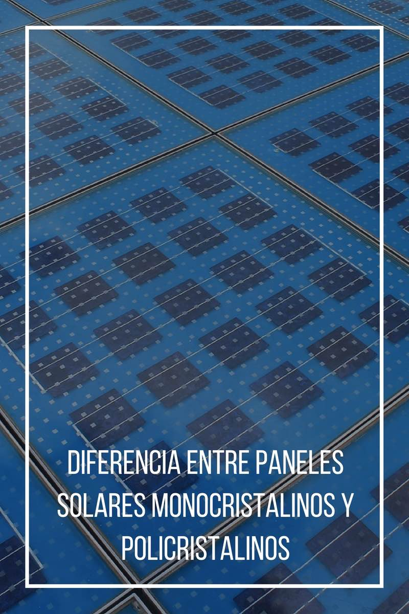 Diferencia Entre Paneles Solares Monocristalinos Y