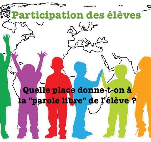 """Participation des élèves : Quelle place donne-t-on à la """"parole libre"""" de l'élève ?"""