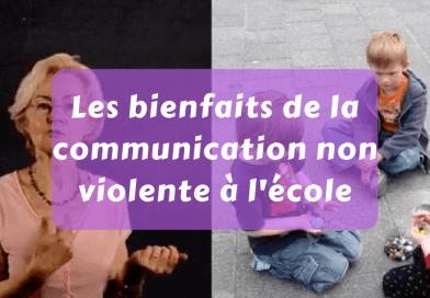 Les bienfaits de la communication non violente à l'école