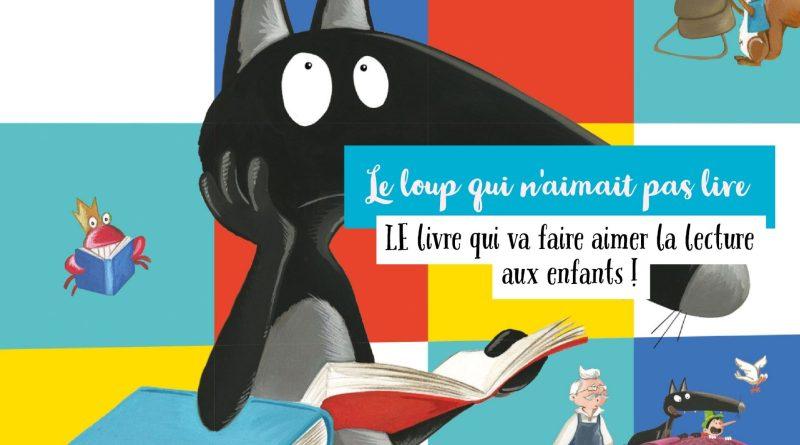 Le Loup Qui N Aimait Pas Lire Le Livre Qui Va Faire Aimer