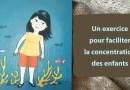 L'algue : un exercice pour faciliter la concentration des enfants