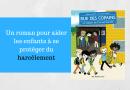 Un roman pour aider les enfants à se protéger du harcèlement