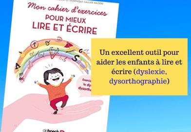 Un cahier d'exercices pour aider les enfants à lire et écrire (dyslexie, dysorthographie)