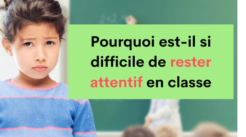 Pourquoi les enfants ont-ils du mal à rester attentif en classe