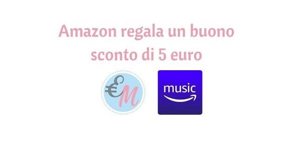 ascolta un brano su amazon music e ricevi un buono da 5 euro