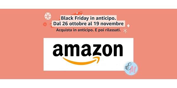 offerta black friday in anticipo su Amazon