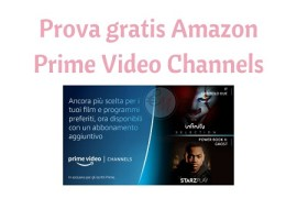 prova gratuita di 30 giorni di Prime Video Channels