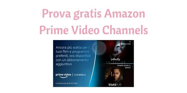 prova gratuita di 30 giorni di Prime Video Channels