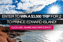 Enter Win 3 500 Trip 2 Prince Edward Island