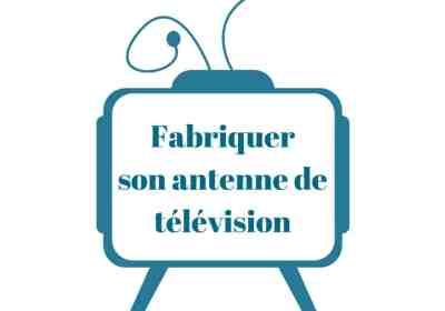 Fabriquer son antenne de télévision