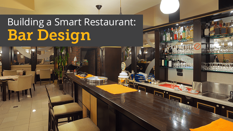 Building A Smart Restaurant Bar Design