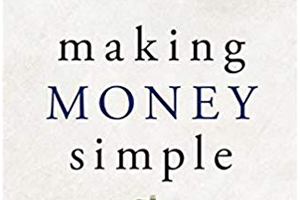 Making Money Simple: The Complete Guide To Getting Your