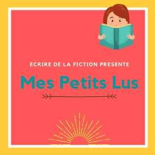 Ecrire de la fiction présente Mes Petits Lus #1 une histoire à écouter chaque jour [PODCAST]