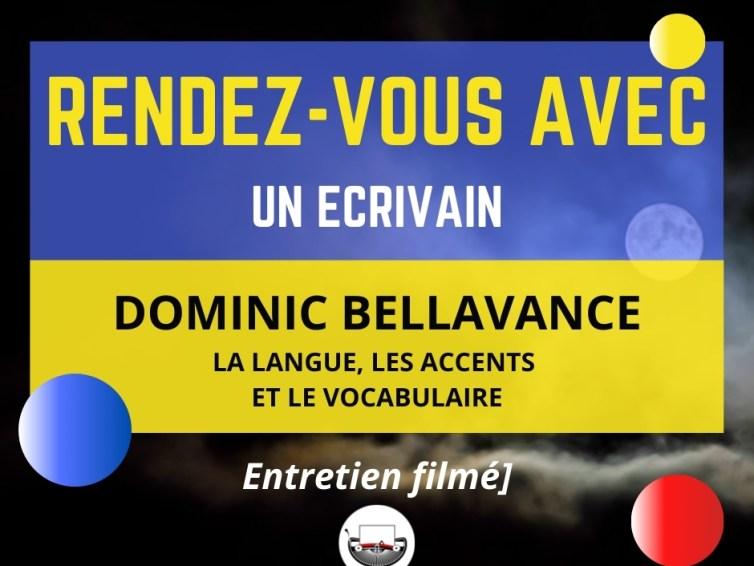 Comment écrire un dialogue : accent et vocabulaire [Rv avec Dominic Bellavance]