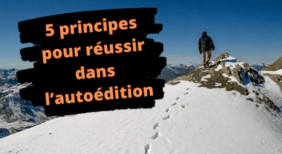 5 principes pour réussir dans l'autoédition