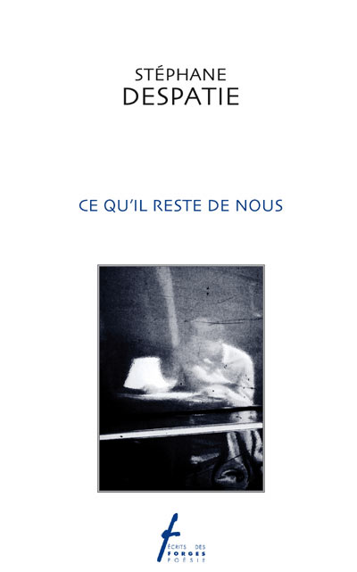 Ce Qu'il Reste De Nous : qu'il, reste, Qu'il, Reste, Écrits, Forges