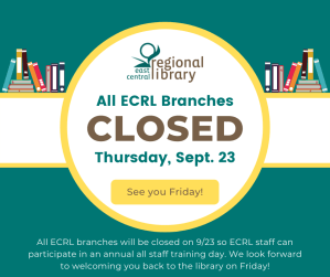 """White circle graphic on a teal background that says, """"ALL ECRL Branches are Closed Thursday, September 23. See you on Friday!"""""""