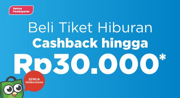 Beli Tiket Hiburan, Cashback hingga Rp30.000!