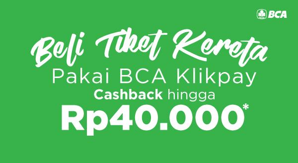 Beli Tiket KA Pakai BCA KlikPay, Cashback!