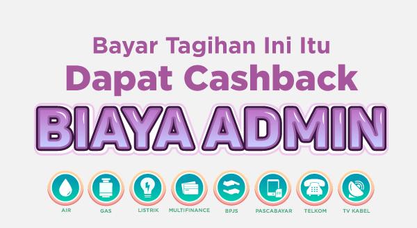 Bayar Aneka Tagihan, Cashback Biaya Admin!