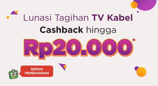 Bayar Tagihan TV Kabel, Cashback hingga Rp20.000!