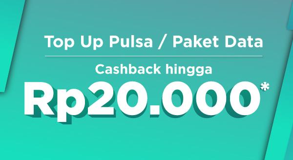 Top Up Pulsa / Paket Data, Cashback hingga Rp20.000
