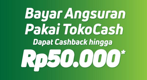 Bayar angsuran makin mudah, bonus cashback 10% ke TokoCash