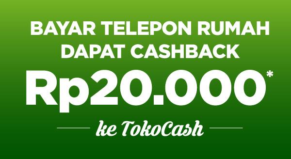 Bayar tagihan telepon rumah atau IndiHome dapat cashback Rp20.000 ke TokoCash!