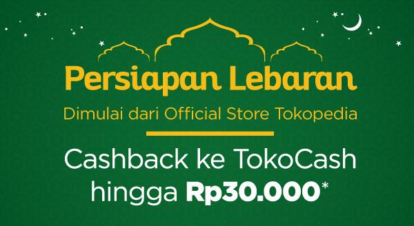 Raih cashback ke TokoCash hingga Rp30.000 tiap belanja produk di Official Store apapun.