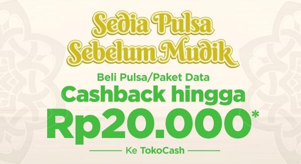 Cashback TokoCash hingga Rp20.000 tiap beli pulsa / data / bayar tagihan HP pascabayar!