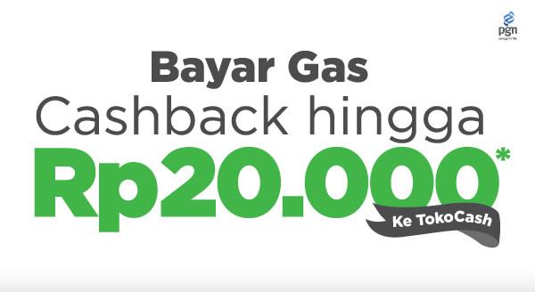 Nikmati mudahnya pembayaran gas PGN lewat Tokopedia. Apalagi, kamu bakal dapat cashback ke TokoCash hingga Rp20.000, tanpa minimal transaksi.