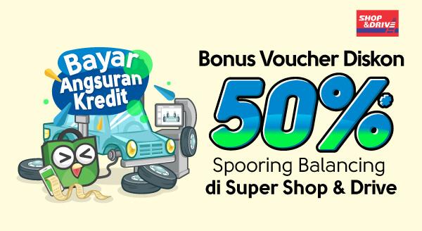 Mau voucher diskon 50% Spooring Balancing di Shop & Drive? Bayar angsuran kredit di Tokopedia sekarang!