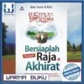 Buku Islam Bersiaplah Menjadi Raja di Akhirat - Kiswah Media